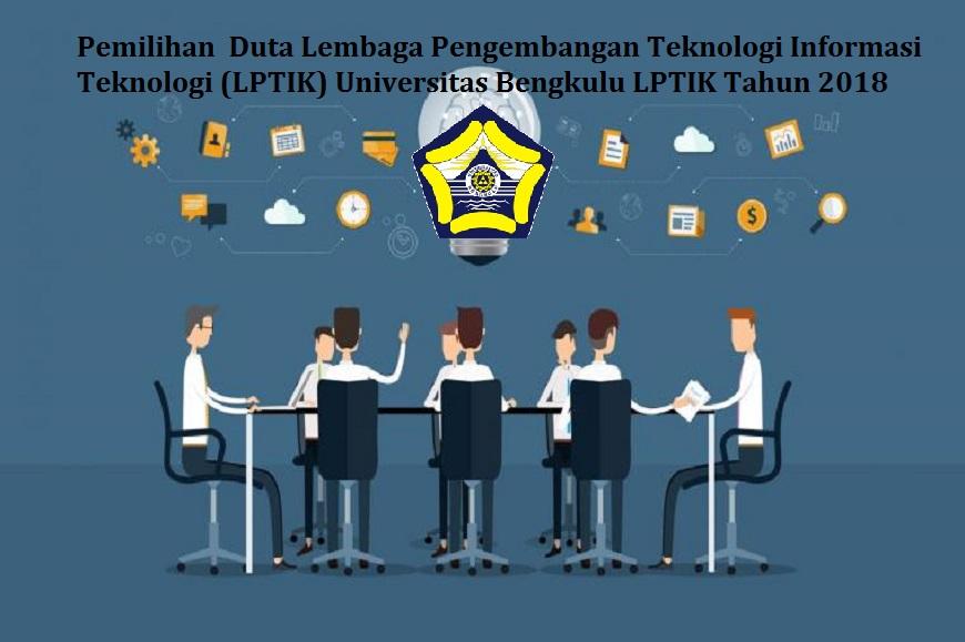 LPTIK Universitas Bengkulu membuka kesempatan kepada mahasiswa untuk bergabung menjadi Duta LPTIK Tahun 2018