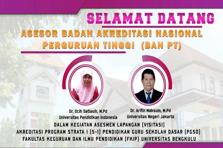Kegiatan Visitasi Asesor BAN-PT Akreditasi Program Studi S1 Pendidikan Guru Sekolah Dasar (PGSD) FKIP Universitas Bengkulu